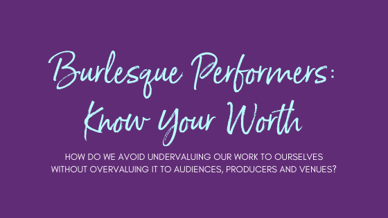 Burlesque Performers - Know Your Worth