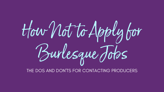 How Not to Apply for Burlesque Jobs